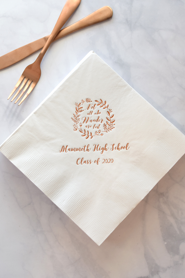 Not all who wander are lost.  Perfect for the buffet. Set 8 x 8 custom printed paper dinner napkins out at your buffet table to celebrate the recent graduate. Custom printed with a graduation design and your own message.
